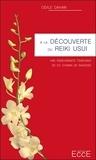 Odile Dahan - A la découverte du Reiki Usui - Une enseignante témoigne de ce chemin de sagesse.