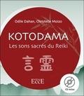 Odile Dahan et Christelle Moizo - Kotodama - Les sons sacrés du Reiki. 1 CD audio