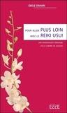 Odile Dahan - Pour aller plus loin avec le Reiki Usui - Une enseignante témoigne de ce chemin de sagesse.