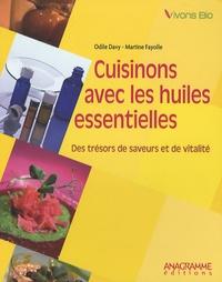 Odile Davy et Martine Fayolle - Cuisinons avec les huiles essentielles - Des trésors de saveurs et de vitalité.