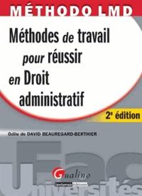 Odile de David Beauregard-Berthier - Méthodes de travail pour réussir en droit administratif.