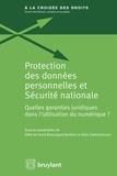 Odile de David Beauregard-Berthier et Akila Taleb-Karlsson - Protection des données personnelles et sécurité nationale - Quelles garanties juridiques dans l'utilisation du numérique ?.