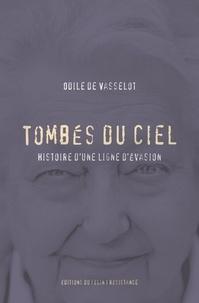 Odile de Vasselot - Tombés du ciel - Histoire d'une ligne d'évasion.