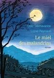 Odile Dechavanne et Lionel Reynaud - Le miel des malandrins.