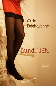 Odile Dechavanne - Lundi, 16 h.