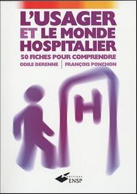 Odile Derenne et François Ponchon - L'usager et le monde hospitalier - 50 fiches pour comprendre.