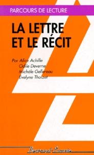 Odile Deverne et Michèle Gellereau - La lettre et le récit.