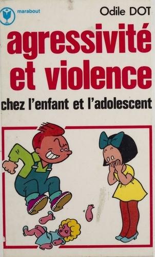 Agressivité et violence chez l'enfant et l'adolescent