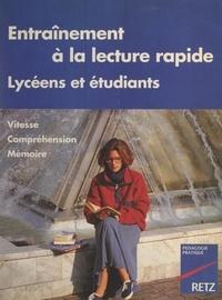 Odile Dot et Chantal Lavigne - Entraînement à la lecture rapide pour lycéens et étudiants - Vitesse, compréhension, mémoire.