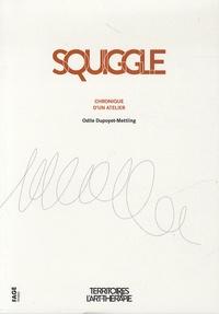 Odile Dupoyet-Mettling - Squiggle - Chronique d'un atelier.