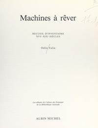 Odile Faliu et Pollina Luçon - Machines à rêver - Recueil d'inventions, XVIe-XIXe siècles.