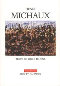 Odile Felgine - Henri Michaux.