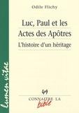Odile Flichy - Luc, Paul et les Actes des Apôtres - L'histoire d'un héritage.