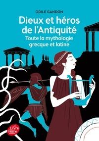 Odile Gandon - Dieux et héros de l'Antiquité : toute la mythologie grecque et latine.