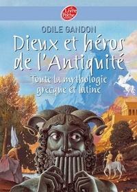 Odile Gandon - Dieux et héros de l'Antiquité - Toute la mythologie grecque et latine.