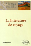 Odile Gannier - La littérature de voyage.