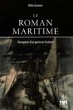 Odile Gannier - Le roman maritime - Emergence d'un genre en Occident.