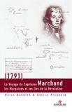 Odile Gannier et Cécile Picquoin - Le voyage du Capitaine Marchand (1791) - Les Marquises et les îles de la Révolution.