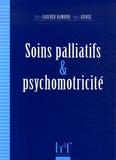 Odile Gaucher-Hamoudi et Marc Guiose - Soins palliatifs et psychomotricité.