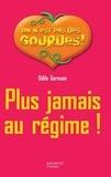 Odile Germain - Plus jamais au régime !.