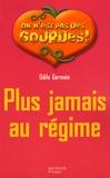 Odile Germain - Plus jamais au régime.