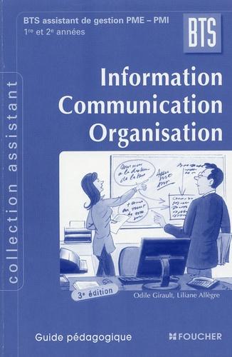 Odile Girault - Information Communication Organisation BTS Assistant de gestion PME-PMI 1e et 2e années - Guide pédagogique.