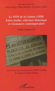 Odile Goerg et CELINE Pauthier - Le NON de la Guinée (1958), Entre mythe,relecture historique et résonances contemporaines.