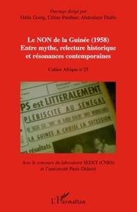 Odile Goerg et Céline Pauthier - Le NON de la Guinée (1958), Entre mythe,relecture historique et résonances contemporaines.