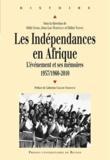 Odile Goerg et Jean-Luc Martineau - Les indépendances en Afrique - L'événement et ses mémoires (1957/1960-2010).