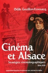 Odile Gozillon-Fronsacq - Cinéma et Alsace - Stratégies cinématographiques (1896-1939).