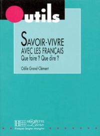 Savoir-vivre avec les Français- Que faire ? que dire ? - Odile Grand-Clément | Showmesound.org