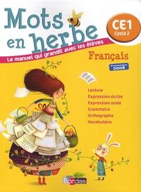Odile Grumel - Français CE1 Mots en herbe - Programmes 2008.