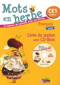 Odile Grumel - Français CE1 Mots en herbe - Livre du maître, Programmes 2008. 1 Cédérom