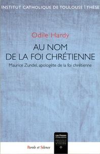 Odile Hardy - Au nom de la foi chrétienne - Maurice Zundel, apologète de la foi chrétienne.