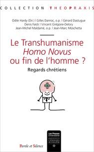 Odile Hardy - Le transhumanisme : Homo Novus ou fin de l'homme ? Regards chrétiens - Actes du Colloque de la Formation en Anthropologie de la Personne (FAP), 15-16 octobre 2015.