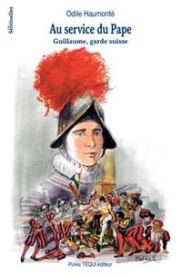 """Odile Haumonté - """"Au service du Pape"""" - Guillaume, garde suisse."""