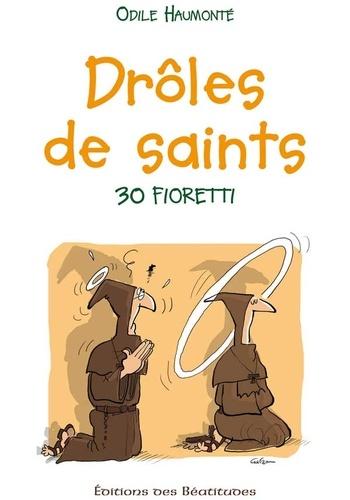 Drôles de saints !. 30 fioretti