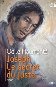 Odile Haumonté - Joseph - Le secret du juste.