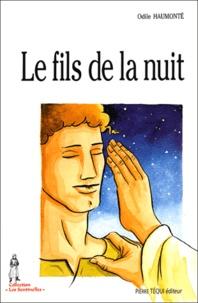 Odile Haumonté - Le fils de la nuit.