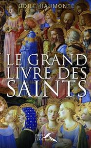 Odile Haumonté - Le grand livre des saints.