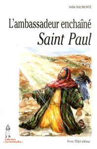 Odile Haumonté - Saint Paul - L'ambassadeur enchaîné.