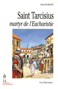 Odile Haumonté - Tarcisius, martyr de l'Eucharistie.