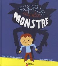 Odile Hellmann-Hurpoil et Didier Balicevic - Espèce de petit monstre.