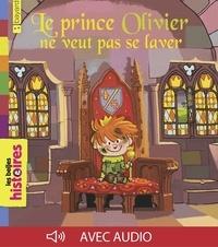 Odile Hellmann-Hurpoil - Le prince Olivier ne veut pas se laver.