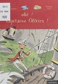 Odile Hellmann-Hurpoil et François Avril - Ohé, Capitaine Olivier !.