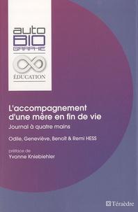 Odile Hess et Geneviève Hess - L'accompagnement d'une mère en fin de vie - Journal à quatre mains.