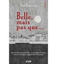Odile Hugaudouin - Belle mais pas que....