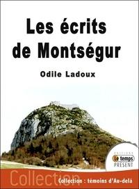 Odile Ladoux - Les écrits de Montségur - Paroles de Cathares.