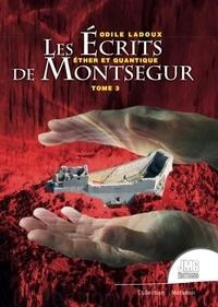 Odile Ladoux - Les écrits de Montségur - Tome 3, Ether et quantique.