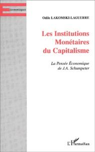 Deedr.fr Les institutions monétaires du capitalisme. La pensée économique de J.A. Schumpeter Image